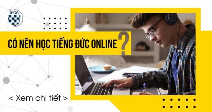 Có nên học tiếng Đức online