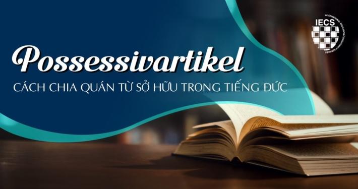 Possessivartikel - Cách chia quán từ sở hữu trong tiếng Đức