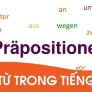 Präpositionen - Giới từ trong tiếng Đức