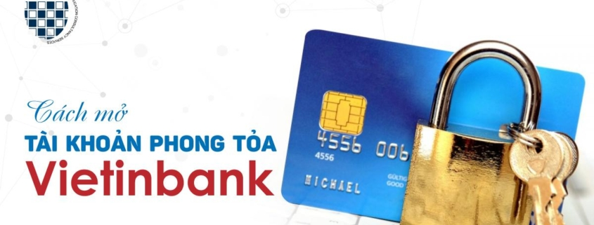 tài khoản phong tỏa vietinbank