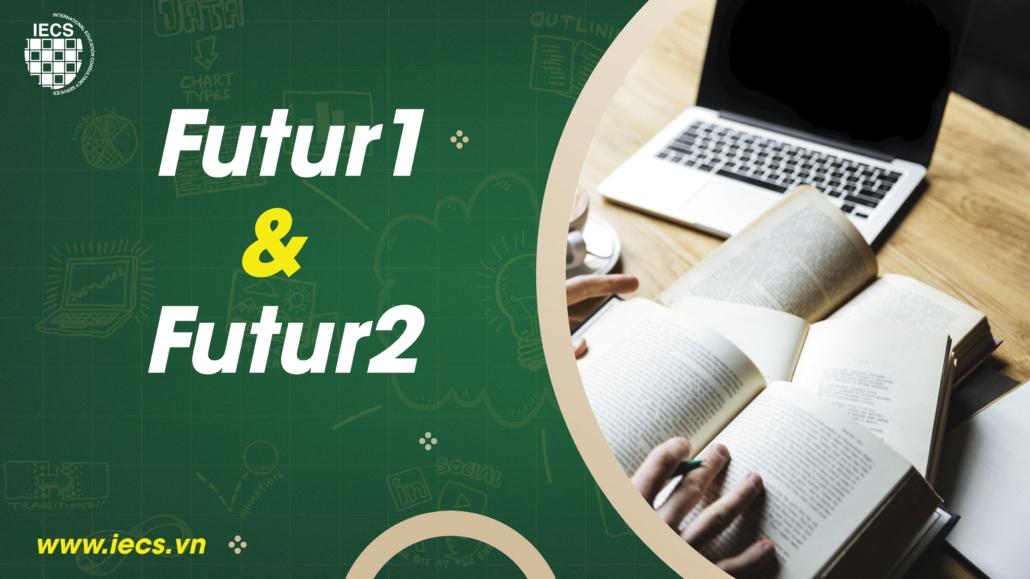 Futur 1 & 2